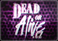 DEAD OR ALIVE.CZ